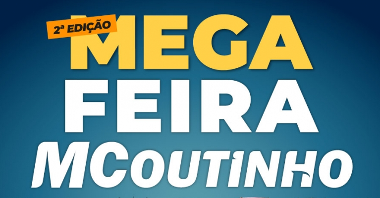 2ª EDIÇÃO MEGA FEIRA MCOUTINHO